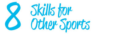 Skills for Other Sports